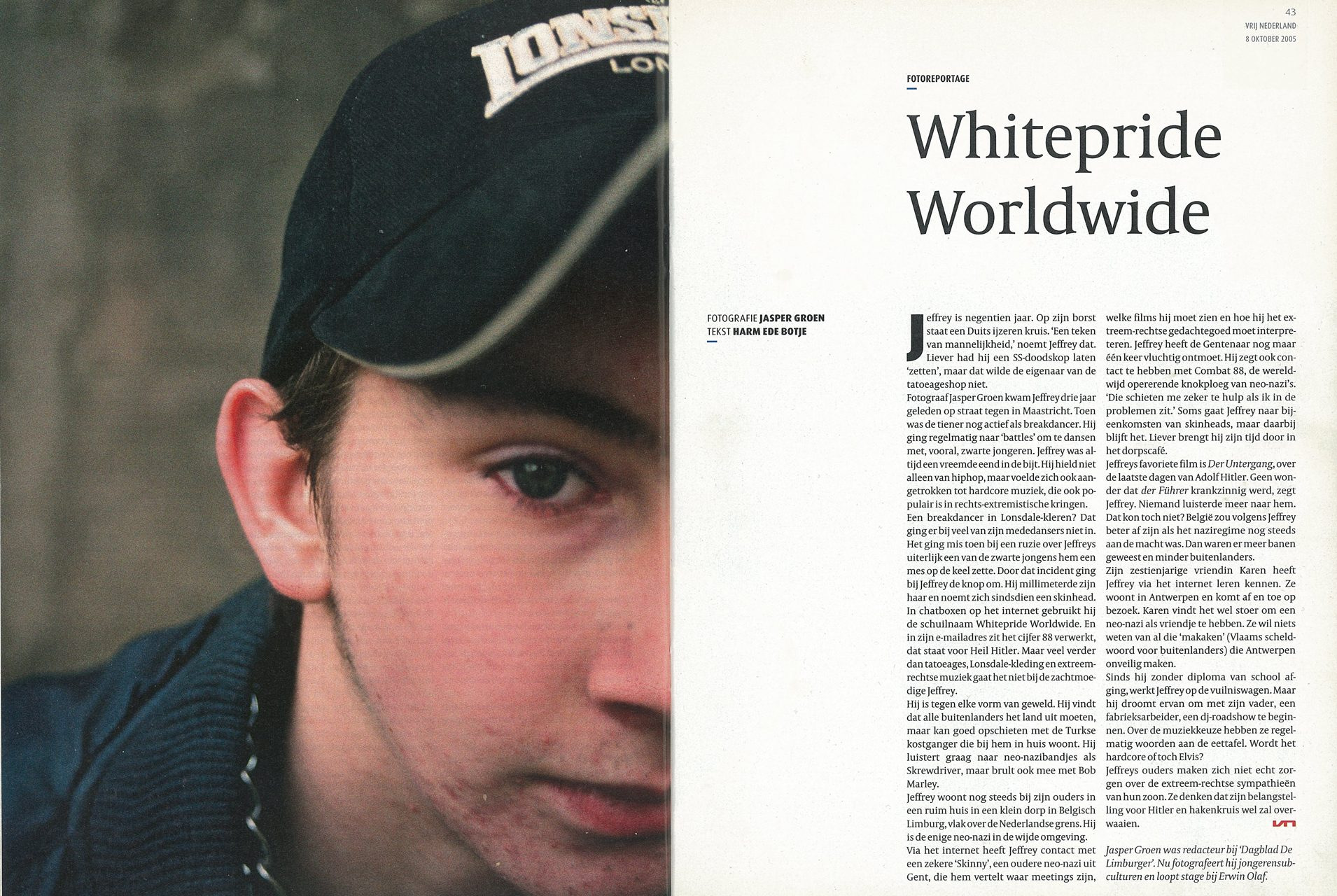 October 2005: publication in Vrij Nederland, 10 pages.